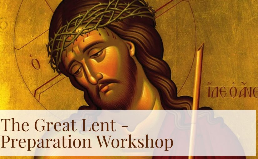 Great Lent Preparation Workshop